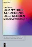 Der Mythos als Zeugnis des Fremden (eBook, PDF)