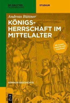 Königsherrschaft im Mittelalter (eBook, PDF) - Büttner, Andreas
