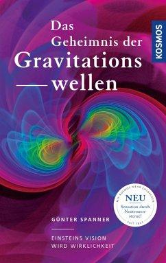 Das Geheimnis der Gravitationswellen (eBook, ePUB) - Spanner, Günter