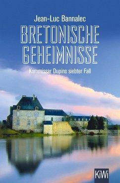 Bretonische Geheimnisse / Kommissar Dupin Bd.7 (eBook, ePUB) - Bannalec, Jean-Luc