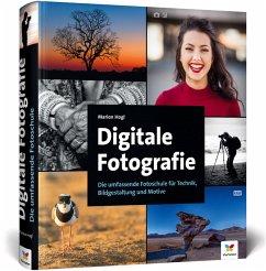 Digitale Fotografie - Hogl, Marion