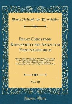 Franz Christoph Khevenhüllers Annalium Ferdinandeorum, Vol. 10