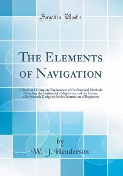 The Elements of Navigation - Henderson, W. J.
