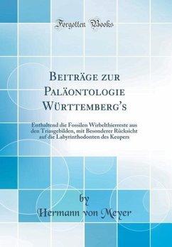 Beiträge Zur Paläontologie Württemberg´s: Entha...