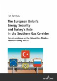 The European Union's Energy Security and Turkey's Role in the Southern Gas Corridor