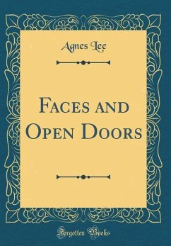 Faces and Open Doors (Classic Reprint)