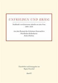 Unfrieden und Krieg - Neidhardt von Gneisenau schreibt an seine Frau 1809-1815   Band II