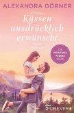 Küssen ausdrücklich erwünscht / Montana Kisses Bd.2 (eBook, ePUB)