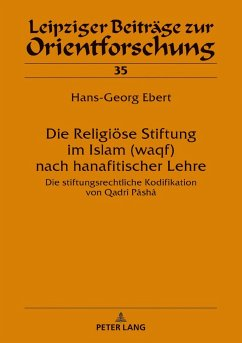 Die Religiöse Stiftung im Islam (waqf) nach hanafitischer Lehre - Ebert, Hans-Georg