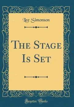 The Stage Is Set (Classic Reprint)