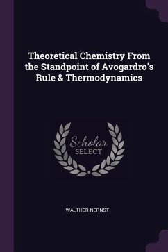 Theoretical Chemistry from the Standpoint of Avogardro's Rule & Thermodynamics