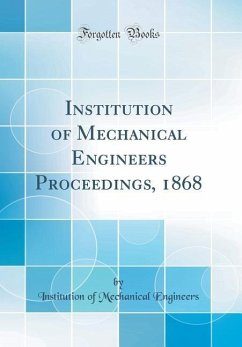 Institution of Mechanical Engineers Proceedings, 1868 (Classic Reprint)