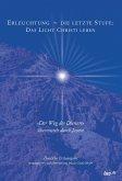 Erleuchtung ~ die letzte Stufe: Das Licht Christi leben