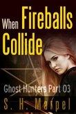 When Fireballs Collide (Ghost Hunters Mystery-Detective, #3) (eBook, ePUB)