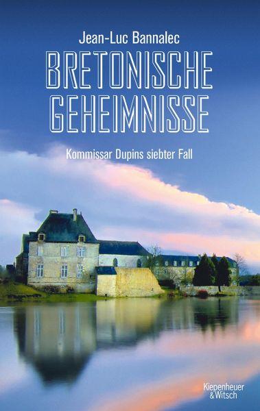 Bretonische Geheimnisse / Kommissar Dupin Bd.7 - Bannalec, Jean-Luc