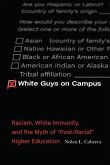 White Guys on Campus: Racism, White Immunity, and the Myth of Post-Racial Higher Education