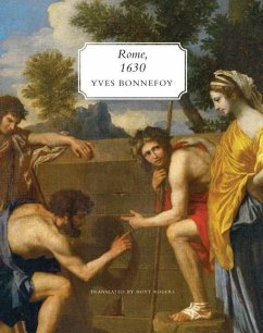 Rome, 1630: The Horizon of the Early Baroque, Followed by Five Essays on Seventeenth-Century Art - Bonnefoy, Yves