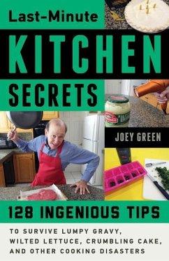 Last-Minute Kitchen Secrets: 128 Ingenious Tips...