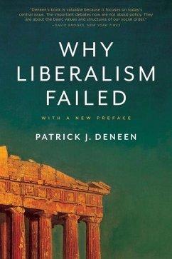 Why Liberalism Failed - Deneen, Patrick J.