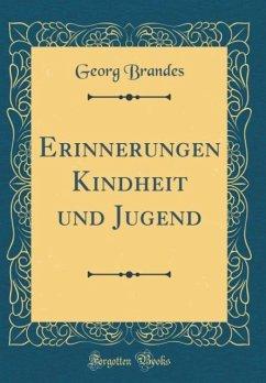 Erinnerungen Kindheit und Jugend (Classic Reprint)