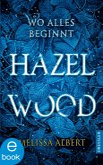 Wo alles beginnt / Hazel Wood Bd.1 (eBook, ePUB)