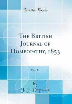 The British Journal of Homeopathy, 1853, Vol. 11 (Classic Reprint)