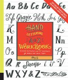 Hand Lettering A to Z Workbook: Essential Instruction and 80+ Worksheets for Modern and Classic Styles - Easy Tear-Out Practice Sheets for Alphabets,