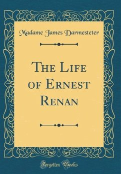 The Life of Ernest Renan (Classic Reprint)