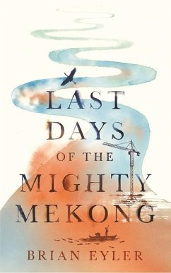 Last Days of the Mighty Mekong - Eyler, Brian