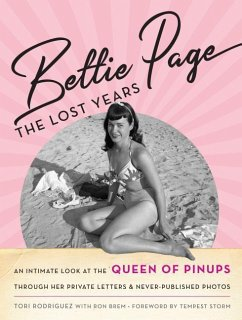 Bettie Page: The Lost Years: An Intimate Look a...