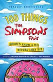 100 Things the Simpsons Fans Should Know & Do Before They Die
