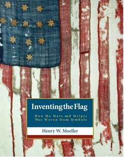 Inventing the American Flag - Moeller, Henry W.