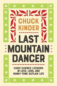 Last Mountain Dancer: Hard-Earned Lessons in Lo...