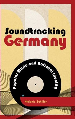 Soundtracking Germany: Popular Music and Nation...