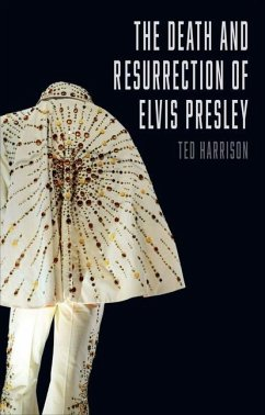 Death and Resurrection of Elvis Presley, The - Harrison, Ted