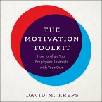 The Motivation Toolkit: How to Align Your Employees' Interests with Your Own