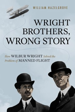 Wright Brothers, Wrong Story: How Wilbur Wright...