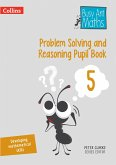 Problem Solving and Reasoning Pupil Book 5