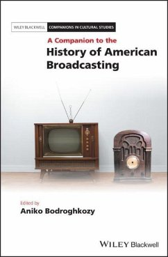 A Companion to the History of American Broadcas...