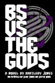 BS Vs The Gods