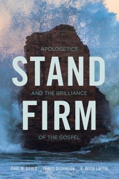Stand Firm: Apologetics and the Brilliance of t...