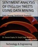 SENTIMENT ANALYSIS OF ENGLISH TWEETS USING DATA MINING (eBook, ePUB)