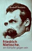 Friedrich Nietzsche, ein Kämpfer gegen seine Zeit (eBook, ePUB)