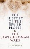 The History of the Jewish People & The Jewish-Roman Wars (eBook, ePUB)