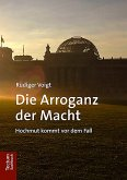 Die Arroganz der Macht (eBook, PDF)