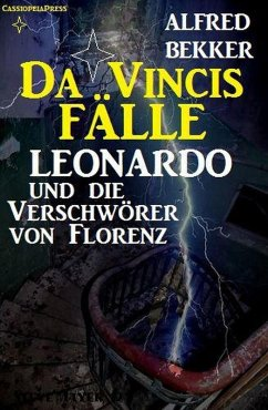 Leonardo und die Verschwörer von Florenz (eBook, ePUB) - Bekker, Alfred