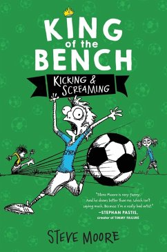 King of the Bench: Kicking & Screaming (eBook, ePUB) - Moore, Steve