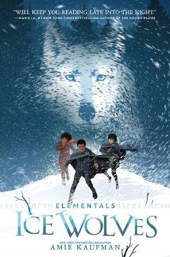 Elementals: Ice Wolves (eBook, ePUB) - Kaufman, Amie
