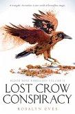 Lost Crow Conspiracy (Blood Rose Rebellion, Book 2) (eBook, ePUB)