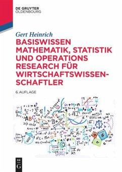 Basiswissen Mathematik, Statistik und Operations Research für Wirtschaftswissenschaftler - Heinrich, Gert